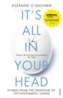 It's All in Your Head : Stories from the Frontline of Psychosomatic Illness - eBook