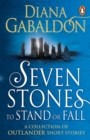 Seven Stones to Stand or Fall : A Collection of Outlander Short Stories - eBook