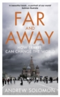 Far and Away : How Travel Can Change the World - eBook