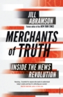 Merchants of Truth : Inside the News Revolution - eBook
