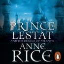 Prince Lestat and the Realms of Atlantis : The Vampire Chronicles 12 - eAudiobook