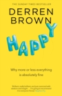 Happy : Why more or less everything is absolutely fine - eBook