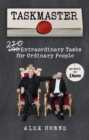 Taskmaster : 200 Extraordinary Tasks for Ordinary People - eBook