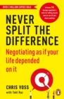 Never Split the Difference : Negotiating as if Your Life Depended on It - eBook