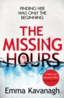 The Missing Hours : A compulsive psychological thriller from a former police psychologist - eBook