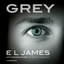 Grey : Fifty Shades of Grey as Told by Christian - eAudiobook