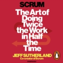 Scrum : A revolutionary approach to building teams, beating deadlines and boosting productivity - eAudiobook