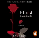 Blood Canticle : The Vampire Chronicles 10 - eAudiobook