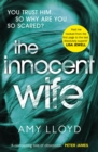 The Innocent Wife : The breakout psychological thriller of 2018, tipped by Lee Child and Peter James - eBook