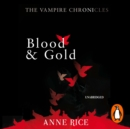 Blood And Gold : The Vampire Chronicles 8 - eAudiobook