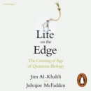 Life on the Edge : The Coming of Age of Quantum Biology - eAudiobook