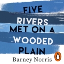 Five Rivers Met on a Wooded Plain - eAudiobook