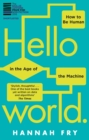 Hello World : How  to be Human in the Age of the Machine - eBook
