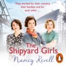 The Shipyard Girls : Shipyard Girls 1 - eAudiobook