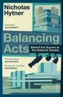 Balancing Acts : Behind the Scenes at the National Theatre - eBook