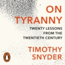On Tyranny : Twenty Lessons from the Twentieth Century - eAudiobook