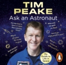 Ask an Astronaut : My Guide to Life in Space (Official Tim Peake Book) - eAudiobook
