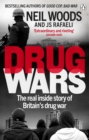 Drug Wars : The terrifying inside story of Britain s drug trade - eBook