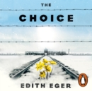 The Choice : A true story of hope - eAudiobook