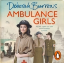 Ambulance Girls : A gritty wartime saga set in the London Blitz - eAudiobook