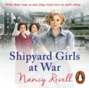 Shipyard Girls at War : Shipyard Girls 2 - eAudiobook