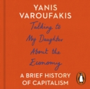 Talking to My Daughter About the Economy : A Brief History of Capitalism - eAudiobook