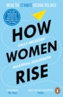 How Women Rise : Break the 12 Habits Holding You Back - eBook