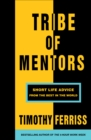 Tribe of Mentors : Short Life Advice from the Best in the World - eBook