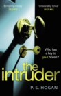 The Intruder : The creepiest, most sinister thriller you ll read this year - eBook