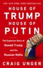 House of Trump, House of Putin : The Untold Story of Donald Trump and the Russian Mafia - eBook