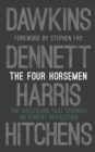 The Four Horsemen : The Discussion that Sparked an Atheist Revolution  Foreword by Stephen Fry - eBook