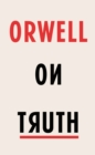 Orwell on Truth - eBook