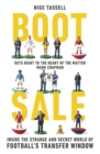 Boot Sale : Inside the Strange and Secret World of Football's Transfer Window - eBook