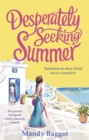 Desperately Seeking Summer : The perfect feel-good Greek romantic comedy to read on the beach this summer - eBook