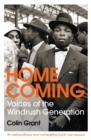 Homecoming : Voices of the Windrush Generation - eBook