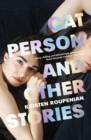 You Know You Want This : Cat Person and Other Stories - eBook
