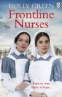 Frontline Nurses : A gripping and emotional wartime saga - eBook
