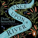 Once Upon a River : The dazzling Sunday Times Bestseller - eAudiobook