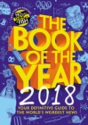 The Book of the Year 2018 : Your Definitive Guide to the World s Weirdest News - eBook