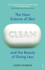 Clean : The New Science of Skin and the Beauty of Doing Less - eBook