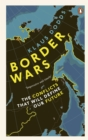 Border Wars : The conflicts of tomorrow - eBook