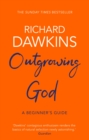 Outgrowing God : A Beginner s Guide - eBook