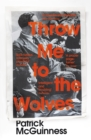Throw Me to the Wolves - eBook