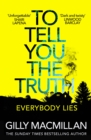 To Tell You the Truth : A twisty thriller that s impossible to put down - eBook