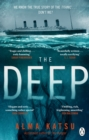 The Deep : We all know the story of the Titanic . . . don't we? - eBook