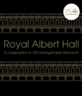 Royal Albert Hall : A celebration in 150 unforgettable moments - eBook