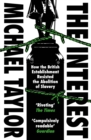The Interest : How the British Establishment Resisted the Abolition of Slavery - eBook