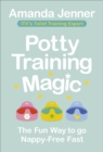 Potty Training Magic : The Fun Way to go Nappy-Free Fast - eBook