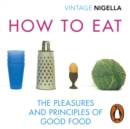How To Eat : Vintage Classics Anniversary Edition - eAudiobook