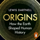 Origins : How the Earth Shaped Human History - eAudiobook